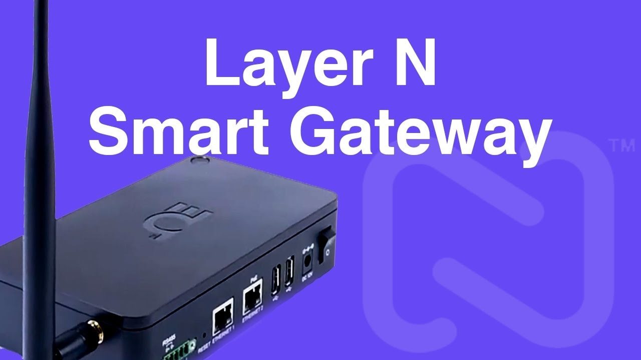 Layer N Smart Gateway | Product Highlight